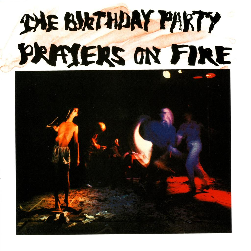 The-Birthday-Party-Prayers-On-Fire-1981-2000-US-CD-Remastered-w-2-bonus-tksNew