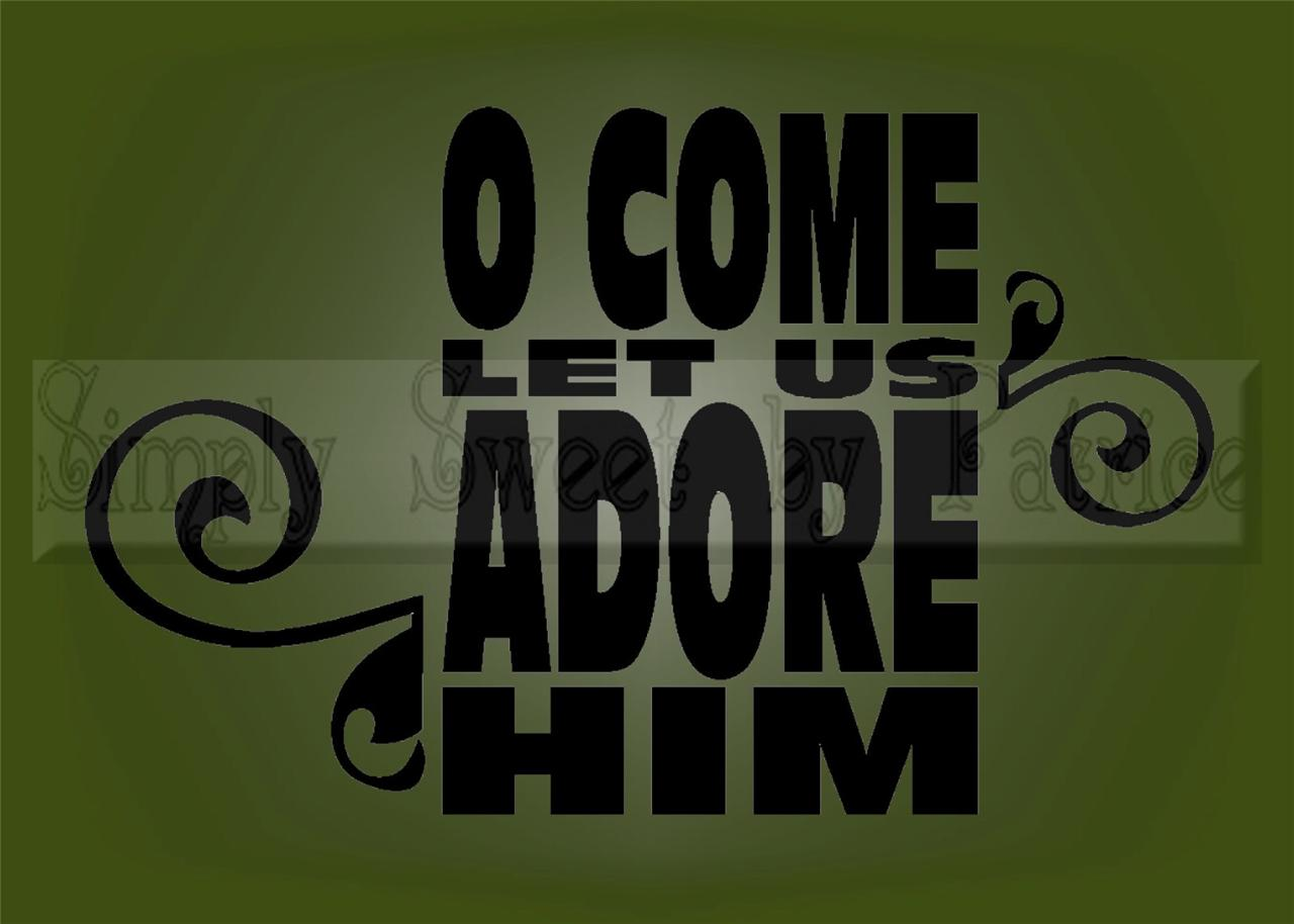 o come adore him christmas vinyl wall saying lettering