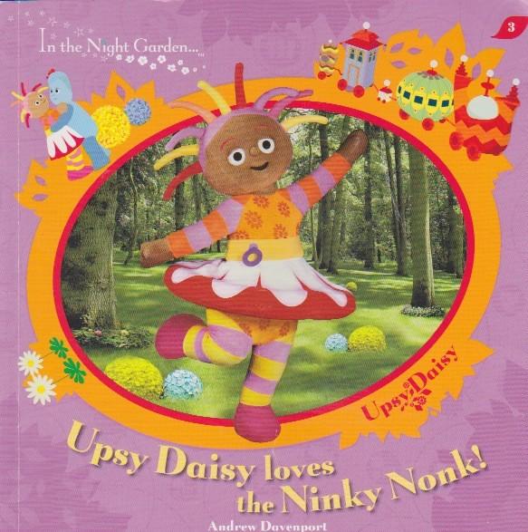 IN-THE-NIGHT-GARDEN-UPSY-DAISY-LOVES-THE-NINKY-NONK-BEAUTIFUL-CHILD-039-S-STORY