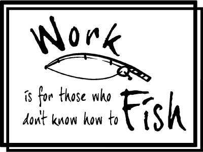 Fish Work Funny Vinyl Decal Stickers Car Window Truck