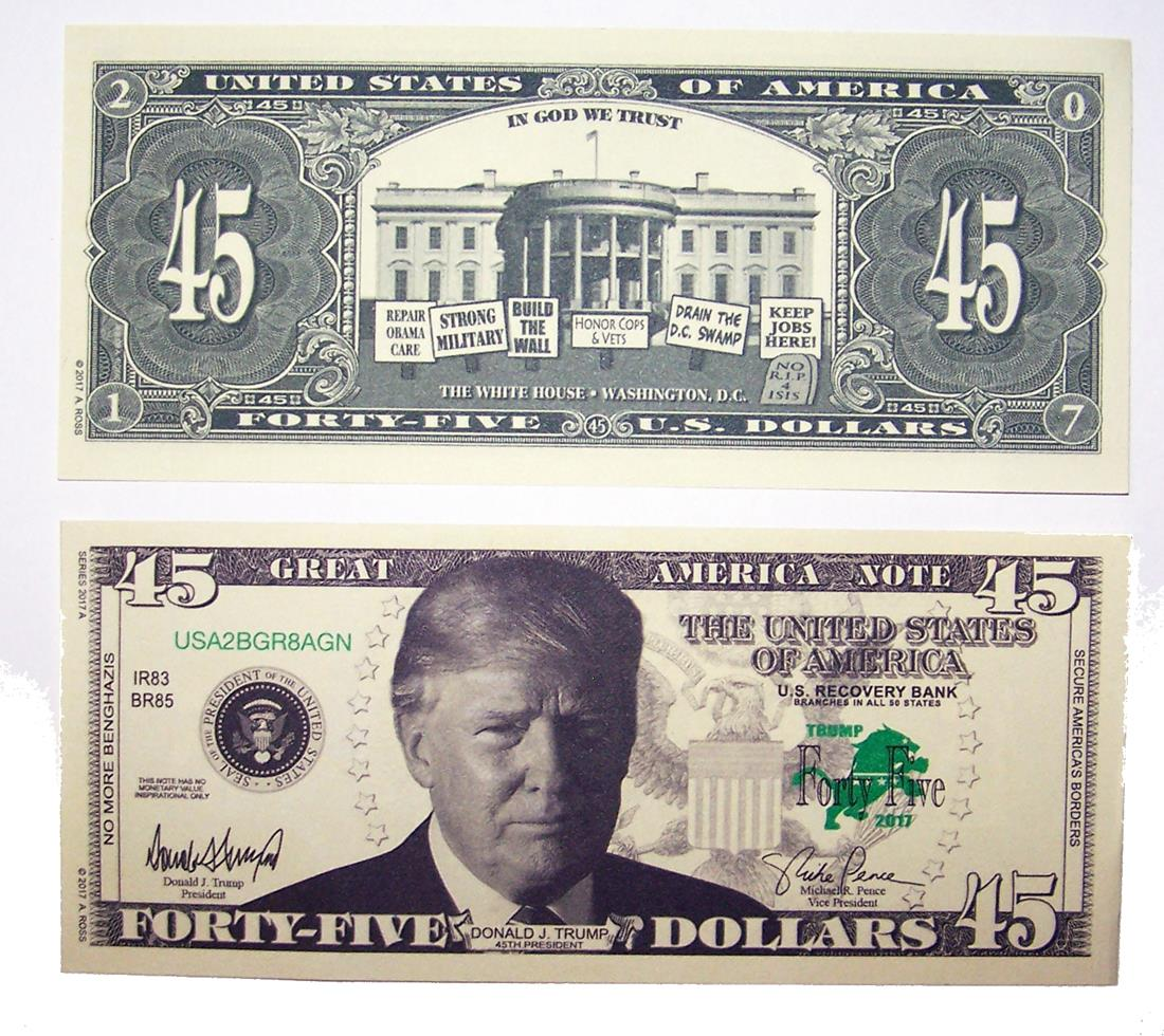 You Get 100 Of These Fake Trump 45 Dollar Bills Click Images To Enlarge
