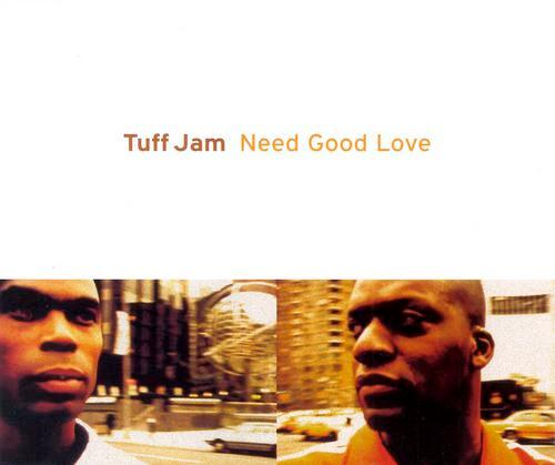 tuff jam need good love