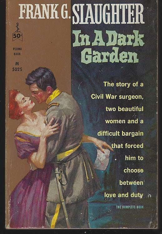 IN A DARK GARDEN, Slaughter, Frank G.