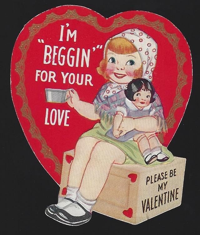 VINTAGE VALENTINE WITH LITTLE GIRL BEGGIN FOR LOVE, Valentine