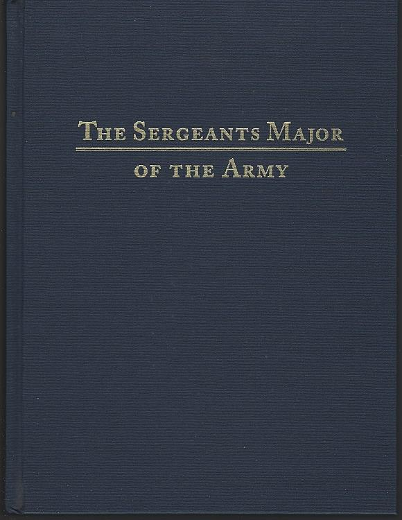 SERGEANTS MAJOR OF THE ARMY, Mages, Robert Et Al
