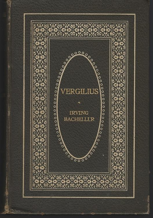 VERGILIUS A Tale of the Coming of Christ, Bacheller, Irving