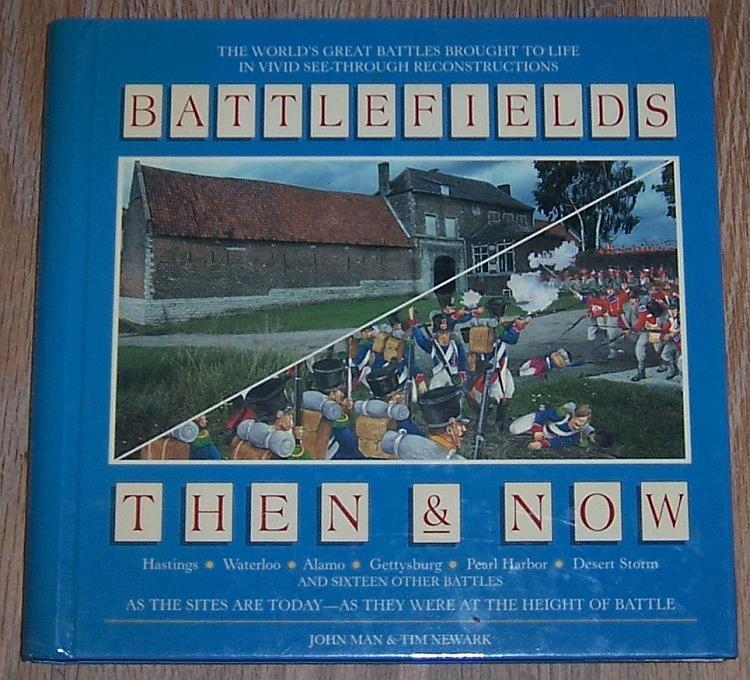 BATTLEFIELDS THEN & NOW, Man, John and Tim Newark