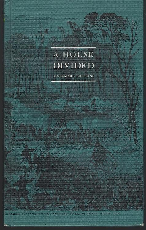 HOUSE DIVIDED A Treasury of the Civil War, Stark, David and Peter Seymour Editors