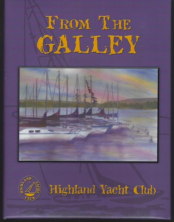 FROM THE GALLEY A Collection of Recipes, Highland Yacht Club