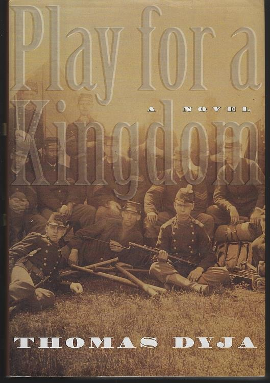 PLAY FOR A KINGDOM A Novel, Dyja, Thomas