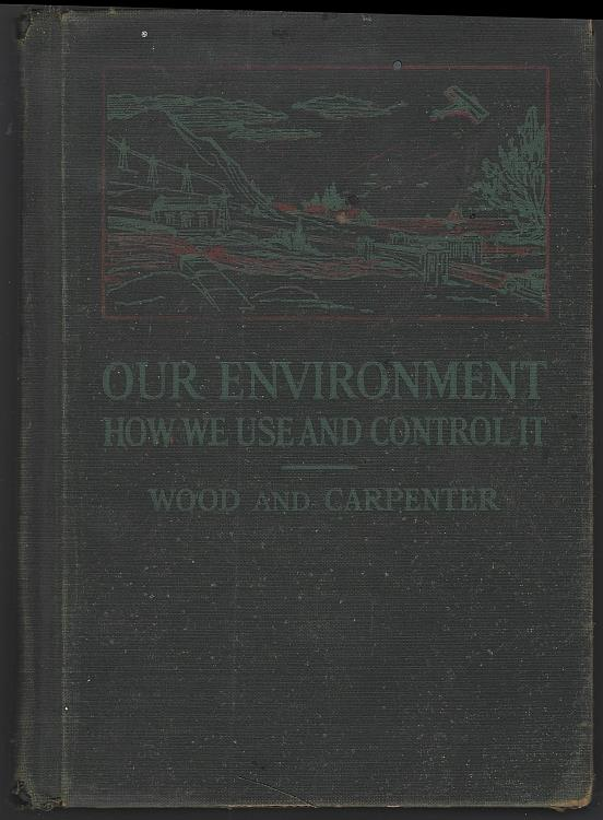 Image for OUR ENVIRONMENT How We Use and Control It