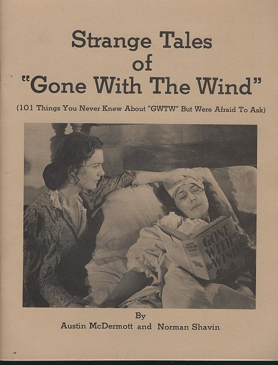 STRANGE TALES OF GONE WITH THE WIND 101 Things You Never Knew about GWTW but Were Afraid to Ask, McDermott, Austin and Norman Shavin