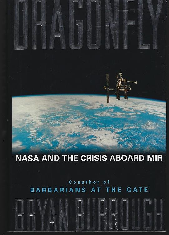 DRAGONFLY Nasa and the Crisis Aboard the Mir, Burrough, Bryan