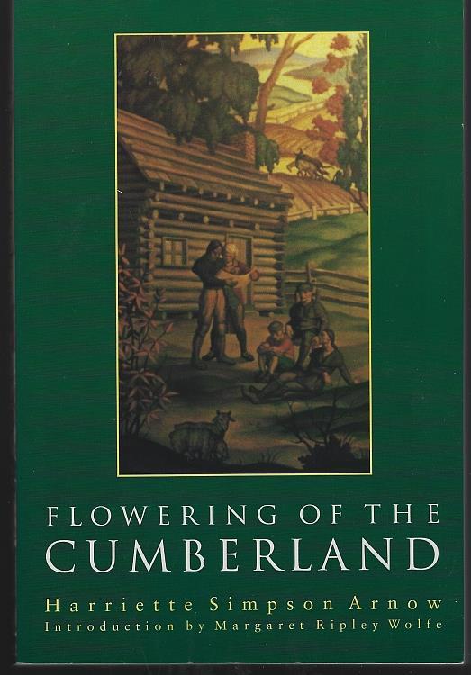 FLOWERING OF THE CUMBERLAND, Arnow, Harriette