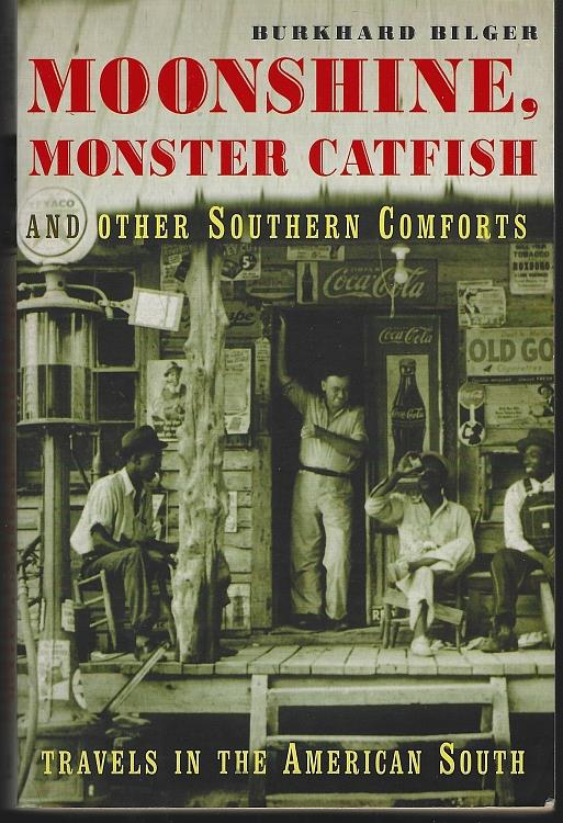 MOONSHINE, MONSTER CATFISH AND OTHER SOUTHERN COMFORTS, Bilger, Burkhard