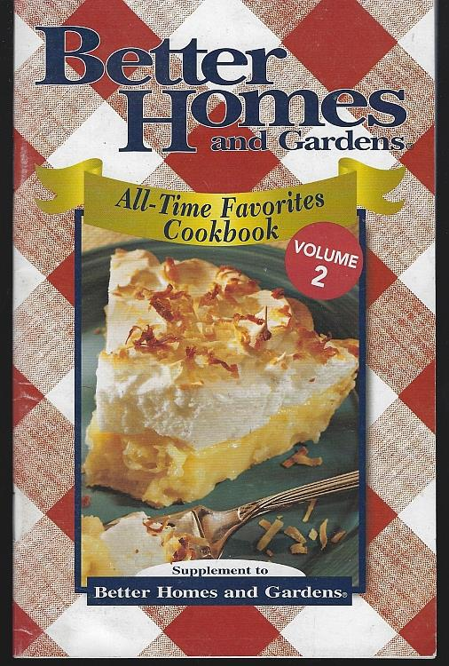ALL-TIME FAVORITES COOKBOOK VOLUME 2, Better Homes and Gardens