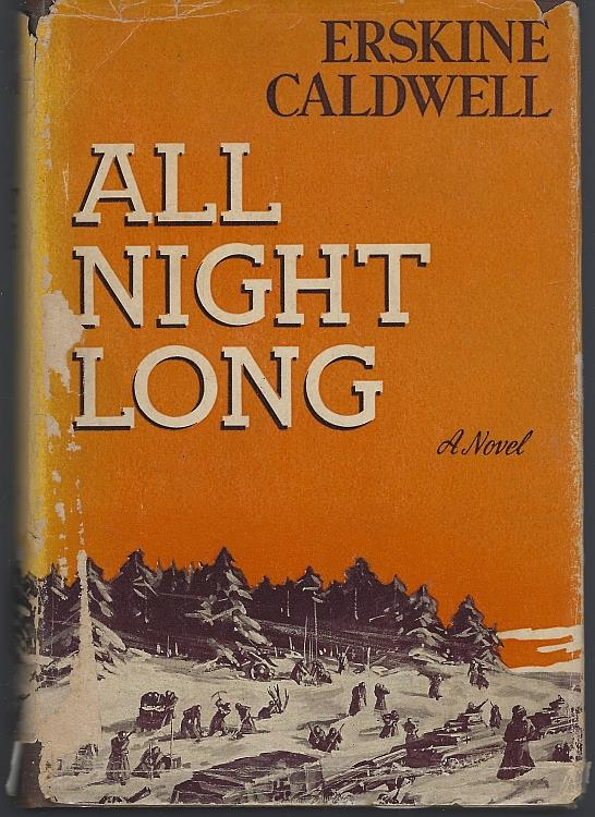 ALL NIGHT LONG A Novel of Guerrilla Warfare in Russia, Caldwell, Erskine