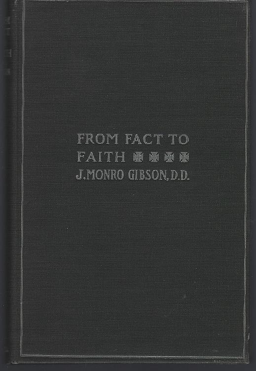 FROM FACT TO FAITH, Gibson, Rev. J. Monro