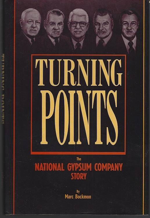 Image for TURNING POINTS The National Gypsum Company Story