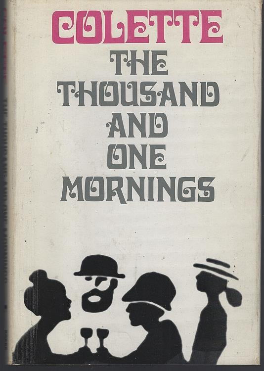 THOUSAND AND ONE MORNINGS, Colette