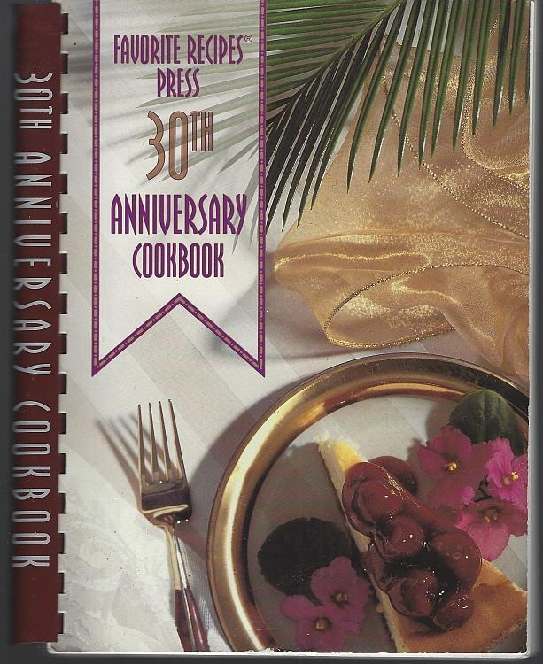 Image for FAVORITE RECIPES PRESS 30TH ANNIVERSARY COOKBOOK Still Cooking after Thirty Years