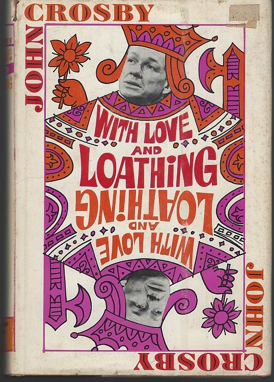 WITH LOVE AND LOATHING, Crosby, John