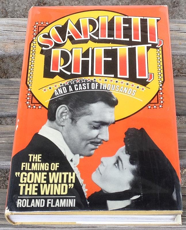 Image for SCARLETT AND RHETT AND A CAST OF THOUSANDS The Filming of Gone with the Wind
