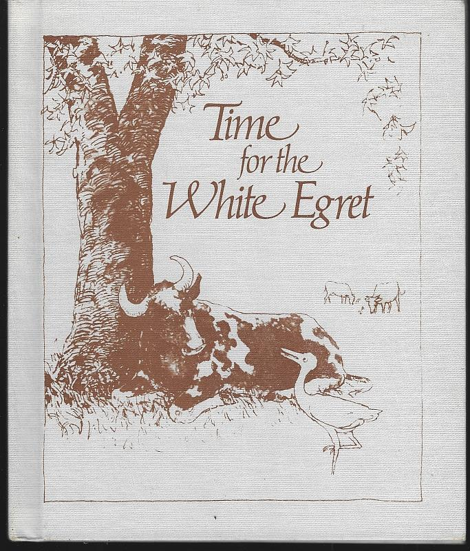 Image for TIME FOR THE WHITE EGRET