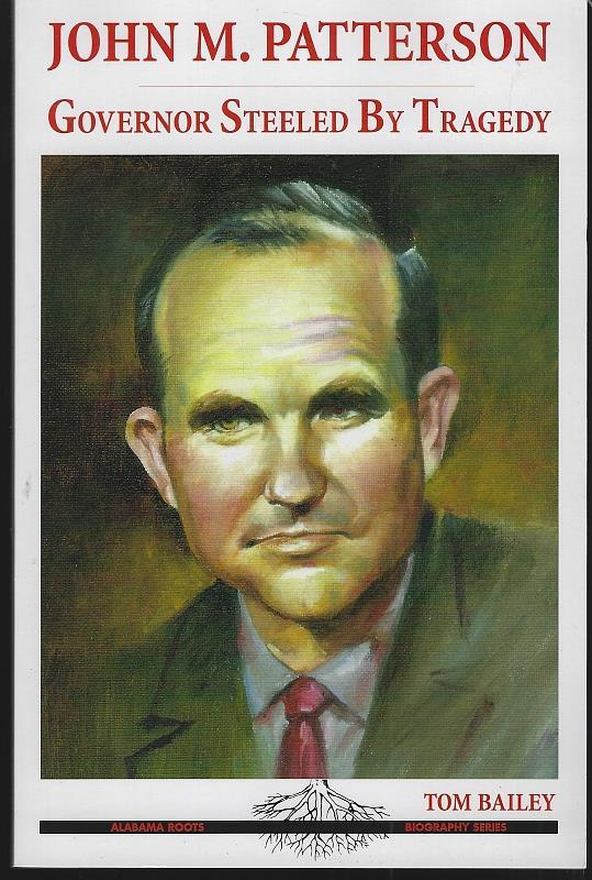 Image for JOHN M. PATTERSON Governor Steeled by Tragedy