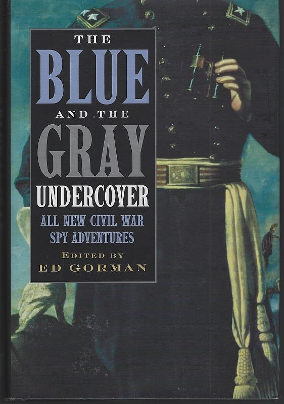Image for BLUE AND THE GRAY UNDERCOVER All New Civil War Spy Adventures
