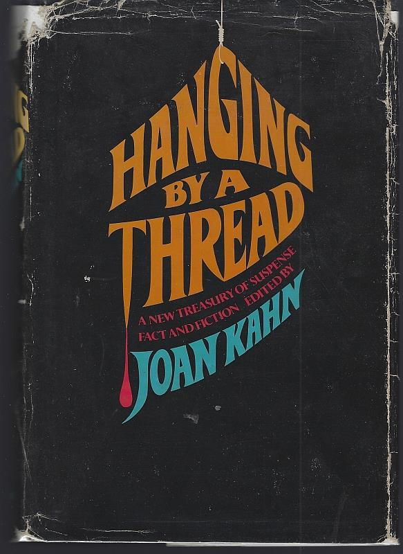 Image for HANGING BY A THREAD A New Treasury of Suspense Fact and Fiction