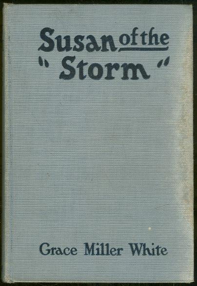 SUSAN OF THE STORM, White, Grace Miller