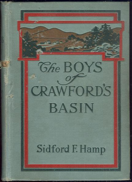 BOYS OF CRAWFORD'S BASIN The Story of a Mountain Ranch in the Early Days of Colorado., Hamp, Sidford