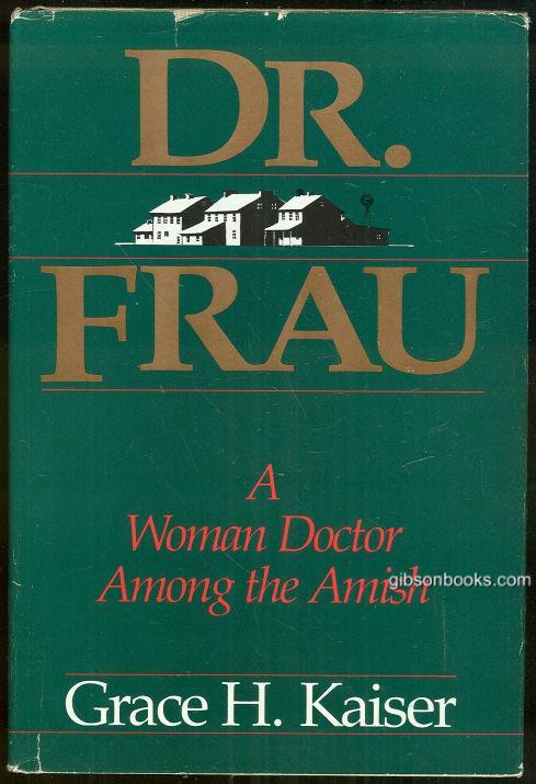 Image for DR. FRAU A Woman Doctor Among the Amish