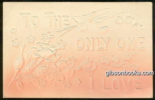 EMBOSSED FLORAL POSTCARD TO THE ONLY ONE I LOVE, Postcard