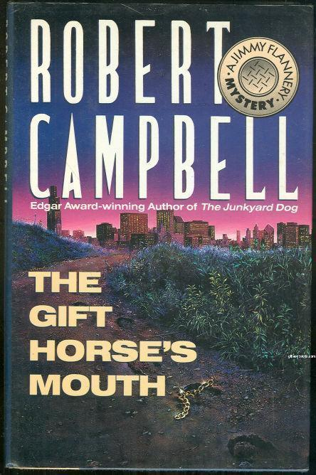 GIFT HORSE'S MOUTH A Jimmy Flannery Mystery, Campbell, Robert