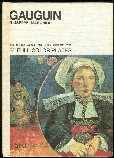 GAUGUIN The Life and Work of the Artist Illustrated with 80 Full Color Plates, Marchiori, Giuseppe