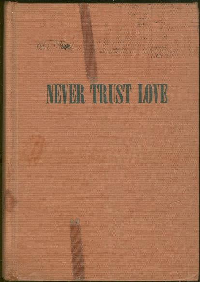 NEVER TRUST LOVE, Dern, Peggy