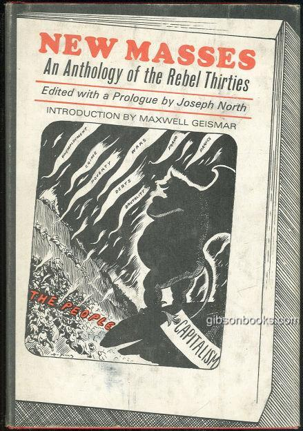 NEW MASSES An Anthology of the Rebel Thirties, North, Joseph editor