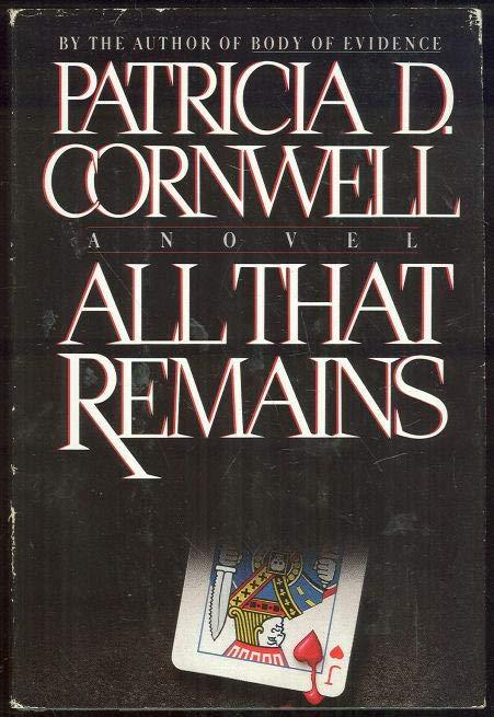 ALL THAT REMAINS, Cornwell, Patricia D.