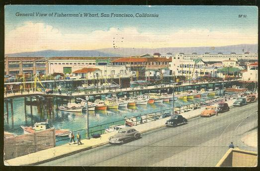 GENERAL VIEW OF FISHERMAN'S WHARF, SAN FRANCISCO, CALIFORNIA, Postcard