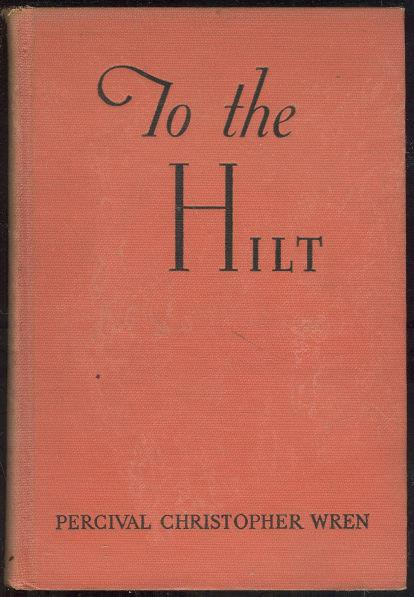 TO THE HILT, Wren, Percival Christopher