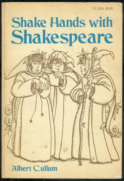 SHAKE HANDS WITH SHAKESPEARE Eight Plays for Elementary Schools, Cullum, Albert