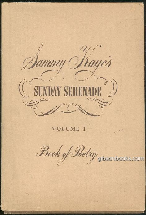 SUNDAY SERENADE Volume 1 Book of Poetry, Kaye, Sammy