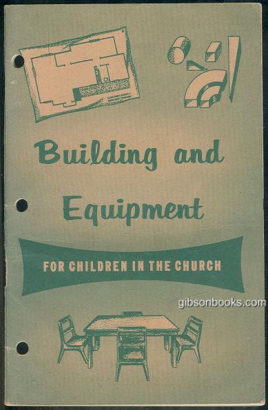 Image for BUILDING AND EQUIPMENT FOR CHILDREN IN THE CHURCH