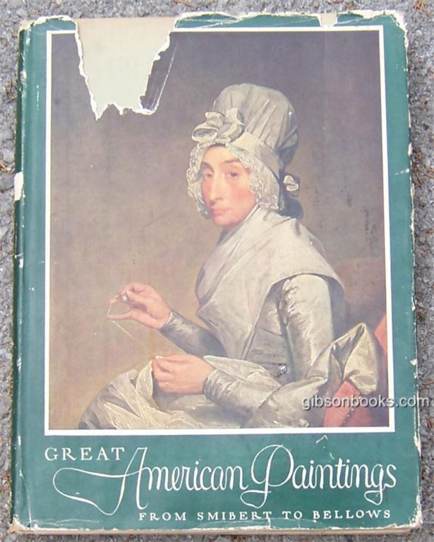GREAT AMERICAN PAINTINGS From Smibert to Bellows 1729 - 1924, Walker, John editor