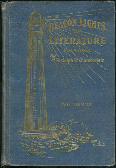 BEACON LIGHTS OF LITERATURE BOOK THREE 1937 Edition, Chamberlain, Rudolph