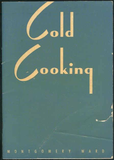 COLD COOKING, Montgomery Ward