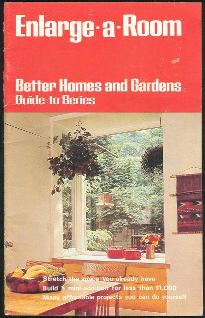 ENLARGE A ROOM Guide to Series, Better Homes and Gardens