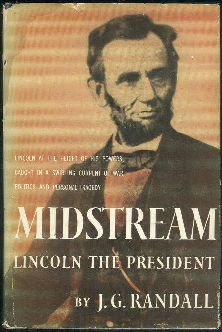 MIDSTREAM Lincoln the President, Randall, J. G.